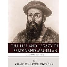 Legendary Explorers: The Life and Legacy of Ferdinand Magellan