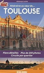 Itinéraires au coeur de... Toulouse