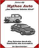 Mythos Auto: Des Deutschen liebstes Kind...