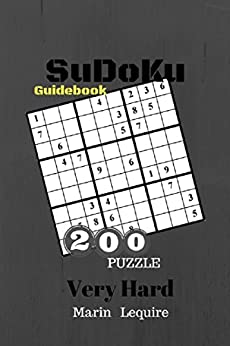 PDF Gratis Sudoku Very Hard 200 Puzzle Game Book Guide Book: Sudoku Very Hard To Extreme Puzzles Game Book For Expert