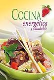 Cocina Energetica Y Saludable (Cocinar Es Facil) (Cocina Fácil)
