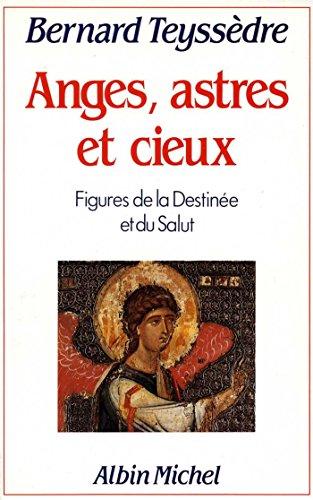 Anges, Astres et Cieux : Figures de la destine et du salut