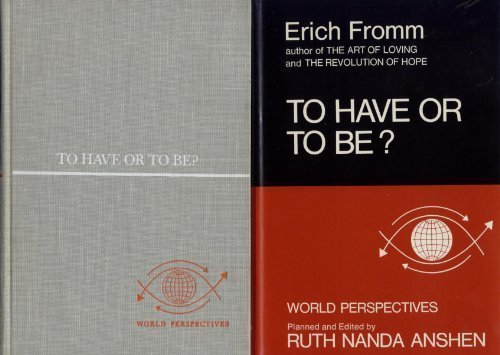 To Have or to Be? (World Perspectives, Vol. 50) by Erich Fromm Published by Harper & Row, Publishers 1st (first) edition (1976) Hardcover