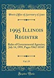 1995 Illinois Register, Vol. 19: Rules of Governmental Agencies; July 14, 1995, Pages 9362-10345 (Classic Reprint)