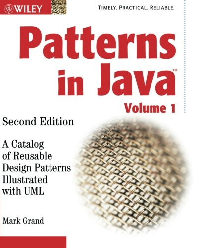 Patterns in Java: A Catalog of Reusable Design Patterns Illustrated with UML: Volume 1