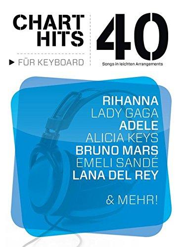 40 Chart-Hits für Keyboard - In leichten Arrangements