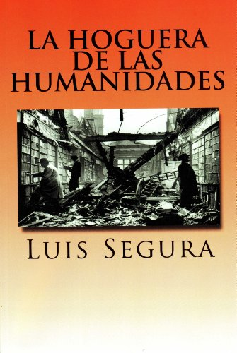 La hoguera de las humanidades por Luis Segura