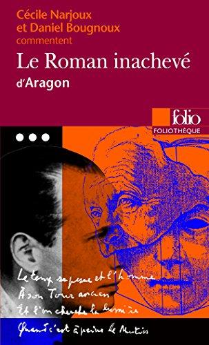Le Roman inachev d'Aragon (Essai et dossier)