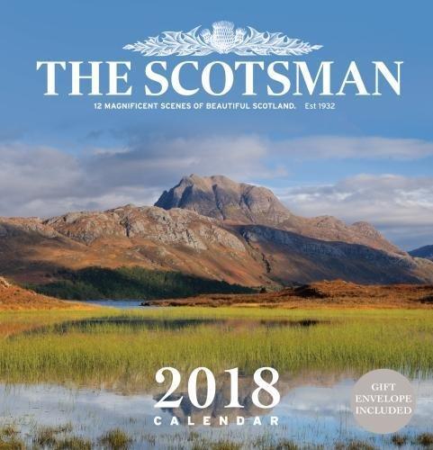 The Scotsman Wall Calendar 2018: 12 Magnificent Scenes of Beautiful Scotland