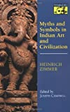 Myths and Symbols in Indian Art and Civilization (Works by Heinrich Zimmer)