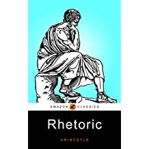 Rhetoric: (Illustrated) (English Edition)