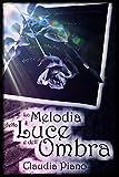 La Melodia della Luce e dell'Ombra (Armonia Vol. 6)
