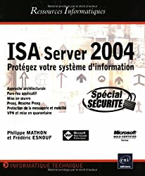 ISA Server 2004 : Protégez votre système d'information