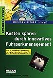 Kosten sparen durch innovatives Fuhrparkmanagement: inkl. Flottenversicherung und Schadensmanagement