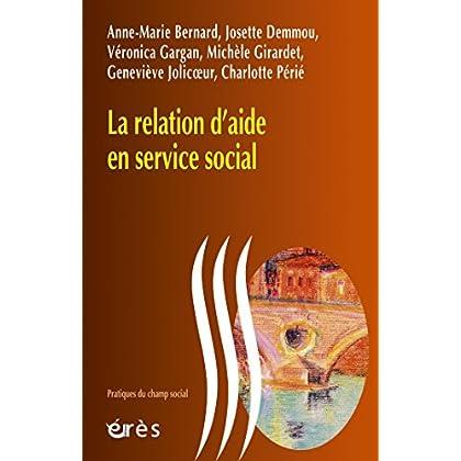 La relation d'aide en service social (Pratiques du champ social)