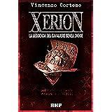 XERION: La leggenda del Cavaliere senza Croce (Italian Edition)