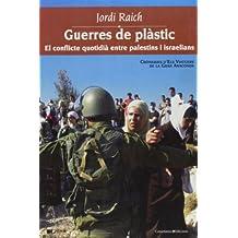 Guerres de plàstic: El conflicte quotidià entre palestins i israelians