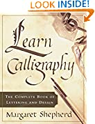 #9: Learn Calligraphy: The Complete Book of Lettering and Design