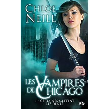 Les Vampires de Chicago, Tome 1: Certaines mettent les dents