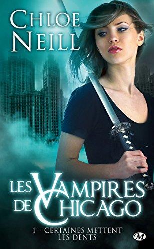 Les Vampires de Chicago, Tome 1: Certaines mettent les dents par Chloe Neill