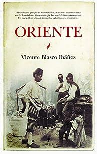 Oriente par Vicente Blasco Ibáñez