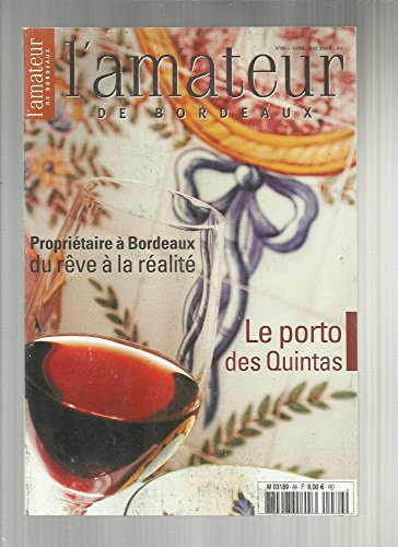 L'amateur De Bordeaux N89 Avril Mai 2004 : Propritaire  Bordeaux - Porto Des Quintas - Olivier Decelle - Gaetan Lagneaux - Stphane Gaborieau