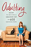 Image de Adulting: How to Become a Grown-up in 468 Easy(ish) Steps (English Edition)