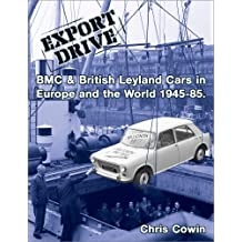 EXPORT DRIVE: BMC & British Leyland Cars in Europe and the World 1945-85. (English Edition)