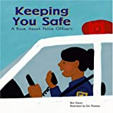 Keeping You Safe: A Book about Police Officers: 0 (Community Workers)