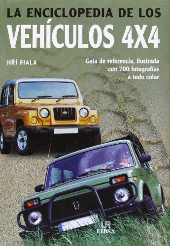 La Enciclopedia de los Vehículos 4x4: Guía de Referencia, Ilustrada con 700 Fotografías a Todo Color (Pequeñas Enciclopedias) por Jirí Fiala