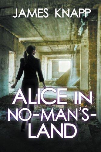 Alice in No-Man's-Land by James Knapp (2015-06-10)