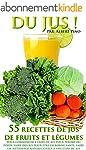 DU JUS: 55 recettes de jus de fruits...