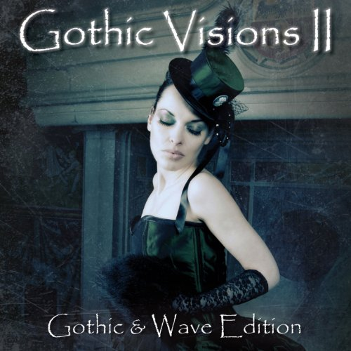Gothic Visions II (Gothic and Wave Edition) (Gothic-musik)