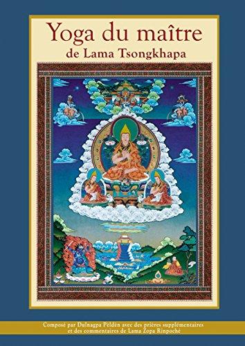 Yoga du Maître de Lama Tsongkhapa (Pratiques)