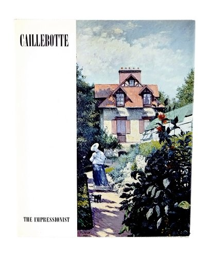 Caillebotte the Impressionist
