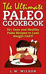 The Paleo Diet Cookbook - 50+ Easy to Make Paleo Recipes for Healthy Weight Management (paleo diet, paleo cookbook, paleo recipes, paleo for beginners, ... paleo approach, paleo) (English Edition)