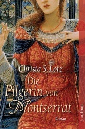 Die Pilgerin von Montserrat: Roman