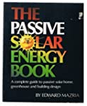 The Passive Solar Energy Book: A Comp...