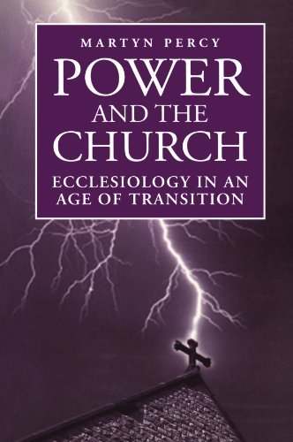 Power and the Church: Ecclesiology in an Age of Transition by Martyn Percy (1998-03-01)