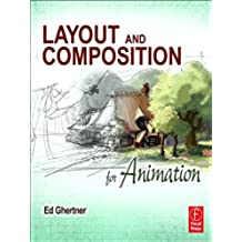 Layout and Composition for Animation (English Edition)