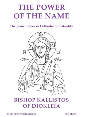 The Power of the Name: The Jesus Prayer in Orthodox Spirituality (English Edition)