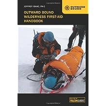 Outward Bound Wilderness First-Aid Handbook (Falcon Guides: Outward Bound)