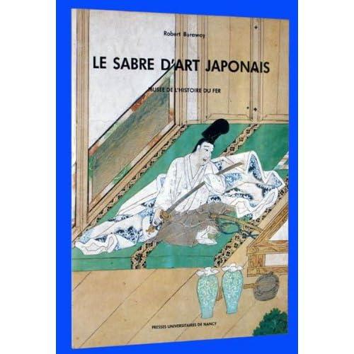 Le Sabre d'art japonais : [exposition, Jarville-la-Malgrange, 1989], Musée de l'histoire du fer,