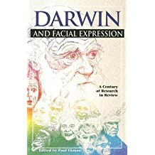 [(Darwin and Facial Expression: A Century of Research in Review)] [Author: Professor of Psychology Department of Psychiatry Paul Ekman] published on (August, 2006)