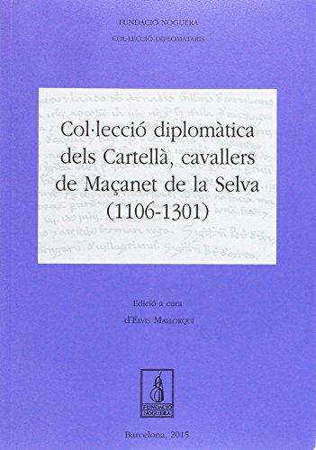 Col·lecció diplomàtica dels Cartellà, cavallers de Maçanet de la Selva (1106-1301) (Fundació Noguera)