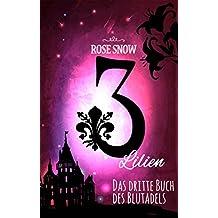 3 Lilien: Das dritte Buch des Blutadels (Die Bücher des Blutadels)