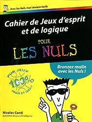Cahier de jeux d'esprit et de logique pour les Nuls : Jouer et se cultiver avec les Nuls !