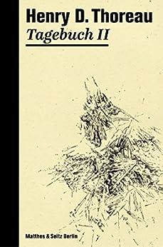 Tagebuch II (Henry David Thoreau 2)