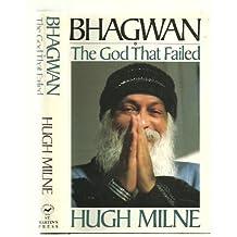 Bhagwan: The God That Failed (A Thomas Dunne Book)
