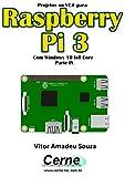 Projetos no VC# para  Raspberry Pi 3 Com Windows 10 IoT Core  Parte IX (Portuguese Edition)